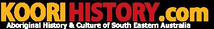 Koori History - Aboriginal History of South Eastern Australia